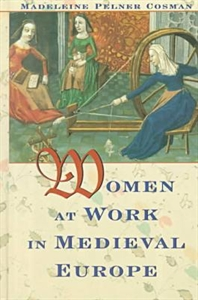 Picture of WOMEN AT WORK IN MEDIEVAL EUROPE