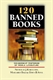 Picture of 120 BANNED BOOKS-CENSORSHIP HISTORIES OF WORLD LITERATURE