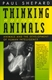 Picture of THINKING ANIMALS-ANIMALS AND THE DEVELOPMENT OF HUMAN INTELLIGENCE