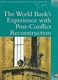 Picture of THE WORLD BANK'S EXPERIENCE WITH POST-CONFLICT RECONSTRUCTION-