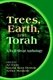 Picture of TREES EARTH AND TORAH-A TU B'SHVAT ANTHOLOGY NEW ED