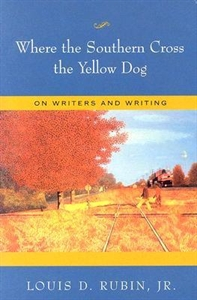 Picture of WHERE THE SOUTHERN CROSS THE YELLOW DOG-ON WRITERS AND WRITING