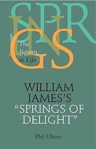 Picture of WILLIAM JAMES'S SPRINGS OF DELIGHT-THE RETURN TO LIFE