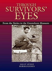 Picture of THROUGH SURVIVORS' EYES-FROM THE SIXTIES TO THE GREENSBORO MASSACRE