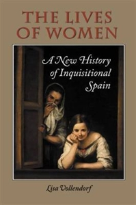 Picture of THE LIVES OF WOMEN-A NEW HISTORY OF INQUISITIONAL SPAIN