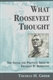Picture of WHAT ROOSEVELT THOUGHT-THE SOCIAL AND POLITICAL IDEAS OF FRANKLIN D. ROOSEVELT