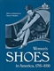 Picture of WOMEN'S SHOES IN AMERICA 1795-1930-