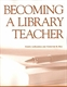 Picture of BECOMING A LIBRARY TEACHER