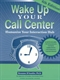 Picture of WAKE UP YOUR CALL CENTER-HUMANIZE YOUR INTERACTION HUB 4TH REV ED