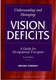 Picture of UNDERSTANDING AND MANAGING VISION DEFICITS-A GUIDE FOR OCCUPATIONAL THERAPISTS 2ND ED