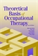Picture of THEORETICAL BASIS OF OCCUPATIONAL THERAPY-2ND ED