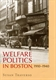Picture of WELFARE POLITICS IN BOSTON 1910-1940-