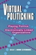 Picture of VIRTUAL POLITICKING-PLAYING POLITICS IN ELECTRONICALLY LINKED ORGANIZATIONS