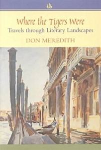 Picture of WHERE THE TIGERS WERE-TRAVELS THROUGH LITERARY LANDSCAPES