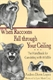 Picture of WHEN RACCOONS FALL THROUGH YOUR CEILING-THE HANDBOOK FOR COEXISTING WITH WILDLIFE