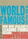 Picture of WORLD FAMOUS IN NEW ZEALAND-HOW NEW ZEALAND'S LEADING FIRMS BECAME WORLD CLASS COMPETITORS