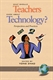Picture of WHAT SHOULD TEACHERS KNOW ABOUT TECHNOLOGY