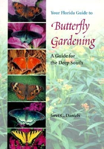 Picture of YOUR FLORIDA GUIDE TO BUTTERFLY GARDENING-A GUIDE FOR THE DEEP SOUTH