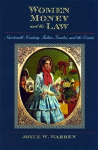 Picture of WOMEN MONEY AND THE LAW-NINETEENTH-CENTURY FICTION GENDER AND THE COURTS
