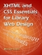 Picture of XHTML AND CSS ESSENTIALS FOR LIBRARY WEB DESIGN