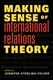 Picture of MAKING SENSE OF INTERNATIONAL RELATIONS THEORY