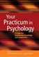 Picture of YOUR PRACTICUM IN PSYCHOLOGY-A GUIDE FOR MAXIMIZING KNOWLEDGE AND COMPETENCE