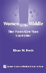 Picture of WOMEN IN THE MIDDLE: THEIR PARENT-CARE YEARS (SPRINGER SERIES ON LIFE STYLES AND ISSUES IN AGING)