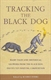 Picture of TRACKING THE BLACK DOG: HAIRY TALES, DOGMA AND HISTORICAL LEGWORK