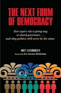 Picture of THE NEXT FORM OF DEMOCRACY: HOW EXPERT RULE IS GIVING WAY TO SHARED GOVERNANCE - AND WHY POLITICS WILL NEVER BE THE SAME