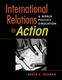 Picture of INTERNATIONAL RELATIONS IN ACTION: A WORLD POLITICS SIMULATION