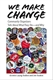 Picture of WE MAKE CHANGE: COMMUNITY ORGANIZERS TALK ABOUT WHAT THEY DO - AND WHY