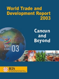 Picture of WORLD TRADE & DEVELOPMENT REPORT 2003: CANCUN & BEYOND