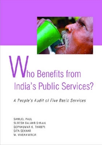 Picture of WHO BENEFITS FROM INDIA'S PUBLIC SERVICES: A PEOPLE'S AUDIT OF FIVE BASIC SERVICES