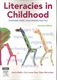 Picture of LITERACIES IN CHILDHOOD: CHANGING VIEWS, CHALLENGING PRACTICE, 2ND EDITION