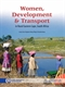 Picture of WOMEN, DEVELOPMENT AND TRANSPORT IN RURAL EASTERN CAPE, SOUTH AFRICA