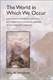 Picture of THE WORLD IN WHICH WE OCCUR: JOHN DEWEY, PRAGMATIST ECOLOGY, AND AMERICAN ECOLOGICAL WRITING IN THE TWENTIETH CENTURY