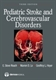 Picture of PEDIATRIC STROKE AND CEREBROVASCULAR DISORDERS, 3RD ED