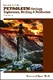 Picture of NONTECHNICAL GUIDE TO PETROLEUM GEOLOGY, EXPLORATION, DRILLING AND PRODUCTION, 3RD ED
