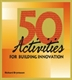 Picture of 50 ACTIVITIES FOR BUILDING INNOVATION
