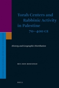 Picture of Torah Centers and Rabbinic Activity in Palestine 70 - 400 C.E.