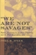 Picture of WE ARE NOT SAVAGES-NATIVE AMERICANS IN SOUTHERN CALIFORNIA AND THE PALA RESERVATI 1840-1920