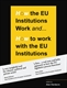 Picture of How the EU Institutions Work - & How to Work with the EU Institutions