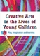 Picture of CREATIVE ARTS IN THE LIVES OF YOUNG CHILDREN