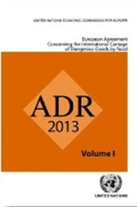 Picture of ADR 2013 EUROPEAN AGREEMENT CONCERNING THE INTERNATIONAL CARRIAGE OF DANGEROUS GOODS BY ROAD