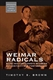 Picture of Weimar Radicals: Nazis and Communists between Authenticity and Performance