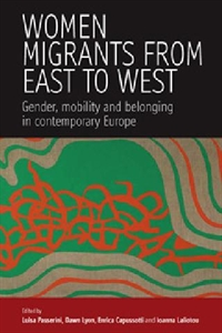Picture of Women Migrants from East to West: Gender, Mobility and Belonging in Contemporary Europe