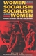 Picture of Women and Socialism - Socialism and Women: In Europe Between the World Wars