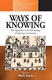 Picture of Ways of Knowing: New Approaches in the Anthropology of Knowledge and Learning