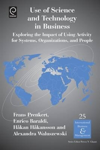 Picture of Use of Science and Technology in Business: Exploring the Impact of Using Activity for Systems, Organizations, and People