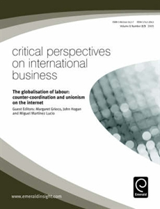 Picture of The Globalisation of Labour Counter-Coordination and Unionism on the Internet (Critical Perspectives on International Business Volume 1 Issue 2/3)